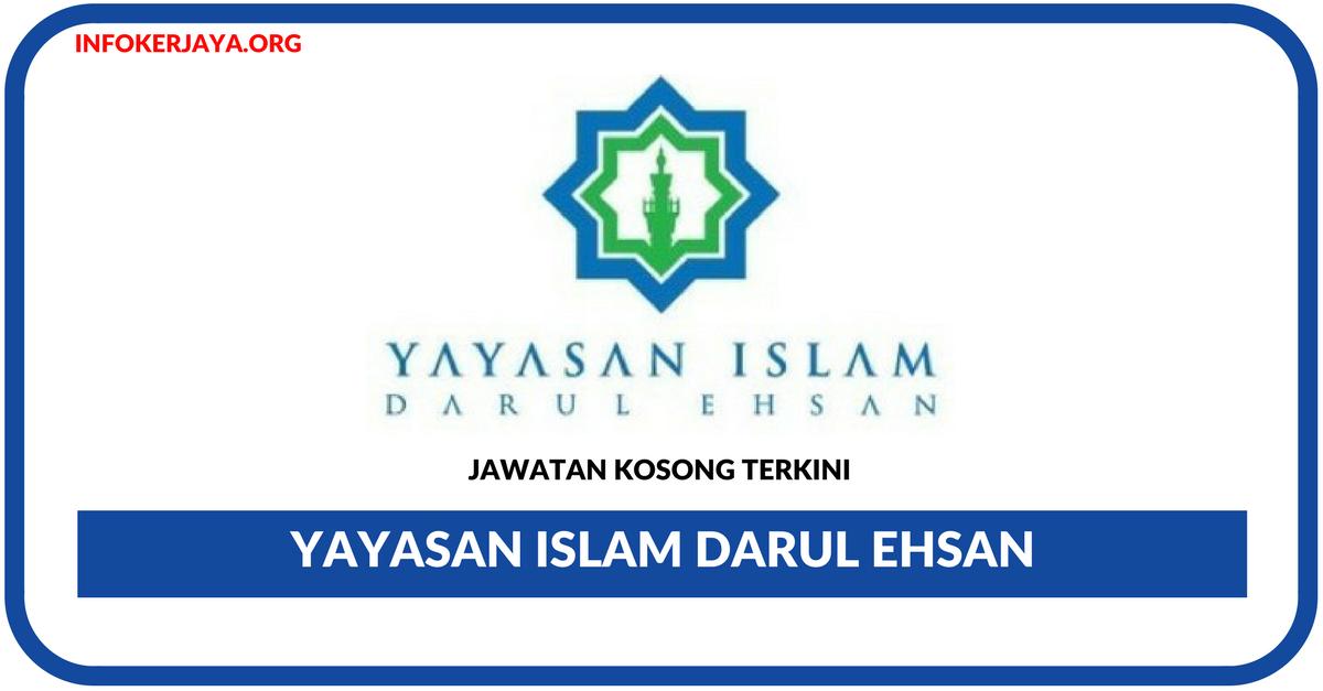 Jawatan Kosong Terkini Yayasan Islam Darul Ehsan Jawatan Kosong Terkini
