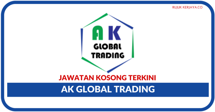 Jawatan Kosong Terkini AK Global Trading