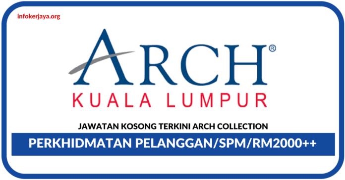 Jawatan Kosong Terkini ARCH Collection