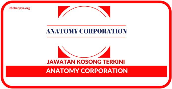 Jawatan Kosong Terkini Anatomy Corporation