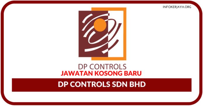Jawatan Kosong Terkini DP Controls Sdn Bhd