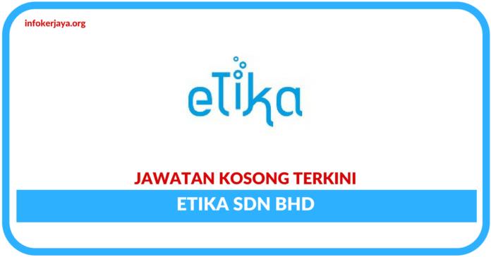 Jawatan Kosong Terkini Etika Sdn Bhd