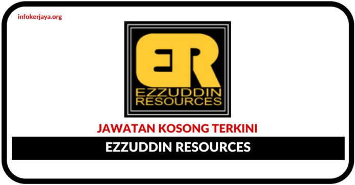 Jawatan Kosong Terkini Ezzuddin Resources