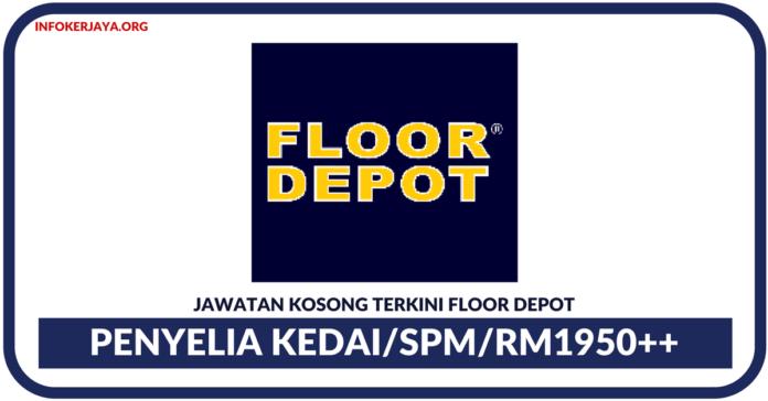 Jawatan Kosong Terkini Penyelia Kedai Di Floor Depot