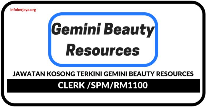 Jawatan Kosong Terkini Gemini Beauty Resources