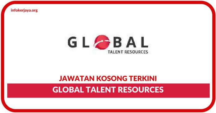 Jawatan Kosong Terkini Global Talent Resources