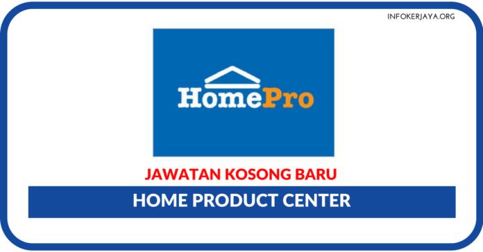 Jawatan Kosong Terkini Home Product Center
