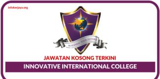 Jawatan Kosong Terkini Innovative International College