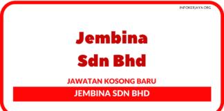 Jawatan Kosong Terkini Jembina Sdn Bhd