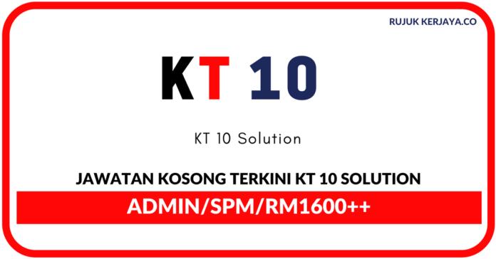 Jawatan Kosong Terkini KT 10 Solution