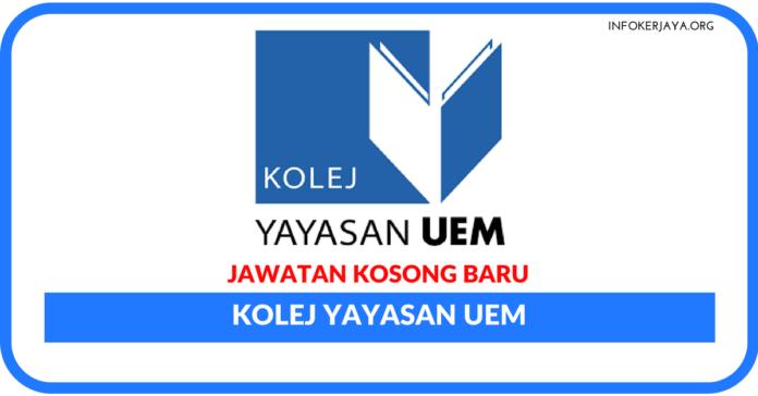 Jawatan Kosong Terkini Kolej Yayasan UEM