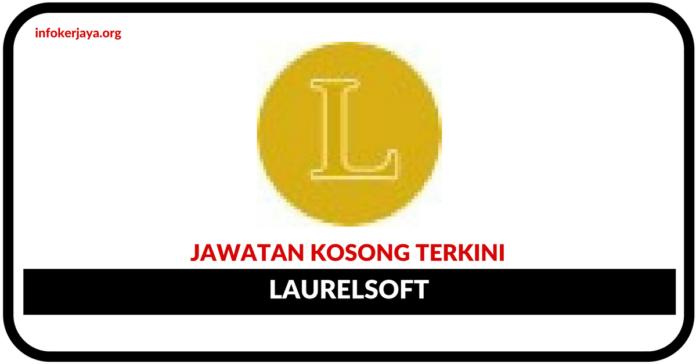 Jawatan Kosong Terkini Laurelsoft (M) Sdn Bhd