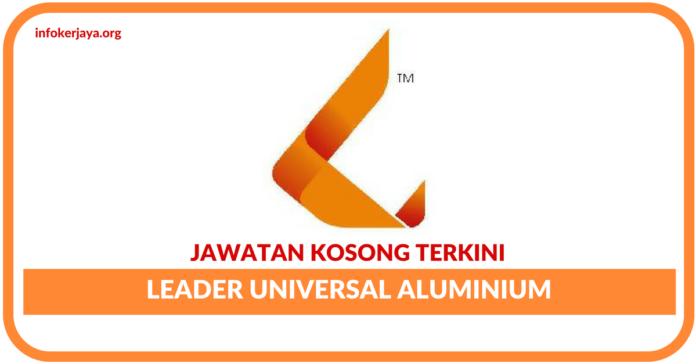 Jawatan Kosong Terkini Leader Universal Aluminium