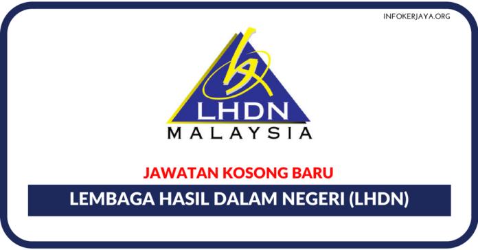 Jawatan Kosong Terkini Lembaga Hasil Dalam Negeri (LHDN)