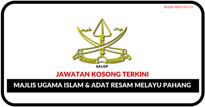 Jawatan Kosong Terkini Majlis Ugama Islam & adat Resam Melayu Pahang (MUIP)