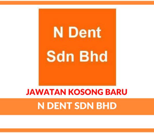 Jawatan Kosong Terkini N Dent Sdn Bhd