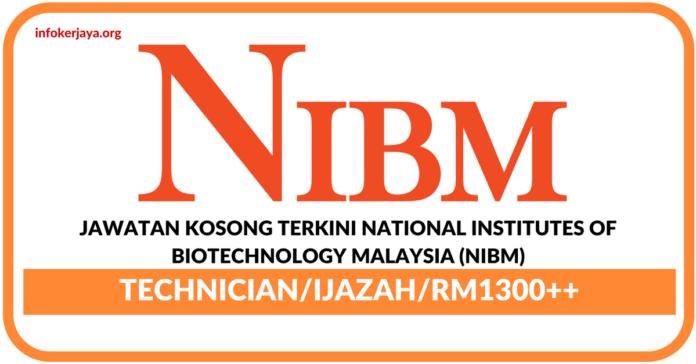 Jawatan Kosong Terkini National Institutes Of Biotechnology Malaysia (NIBM)