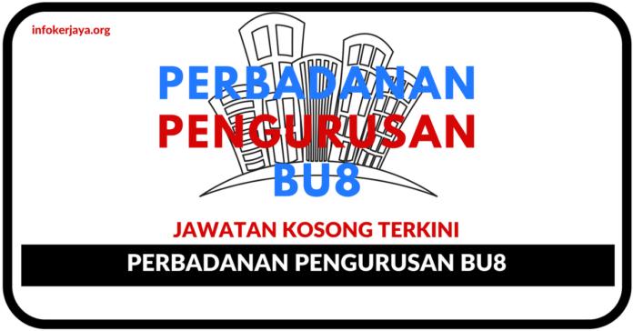 Jawatan Kosong Terkini Perbadanan Pengurusan BU8