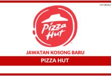 Jawatan Kosong Terkini Pizza Hut