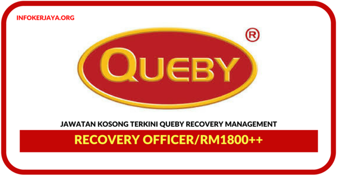 Jawatan Kosong Terkini Recovery Officer Di Queby Recovery Management