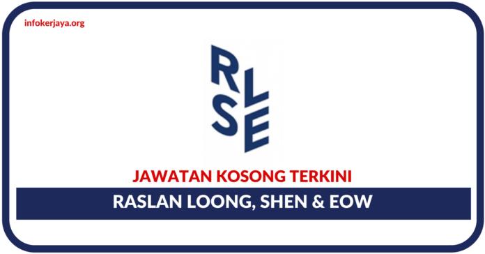 Jawatan Kosong Terkini Raslan Loong, Shen & Eo