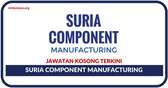 Jawatan Kosong Terkini Suria Component Manufacturing