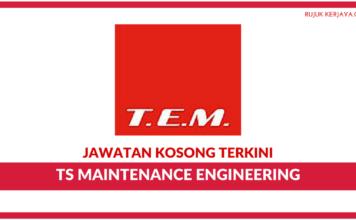 Jawatan Kosong Terkini TS Maintenance Engineering