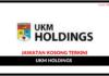 Jawatan Kosong Terkini UKM Holdings