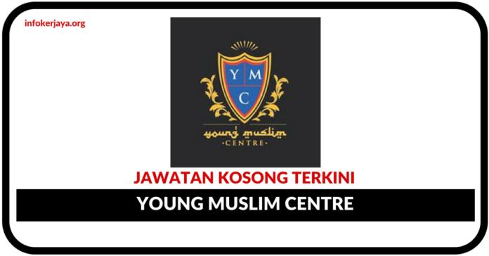 Jawatan Kosong Terkini Young Muslim Centre