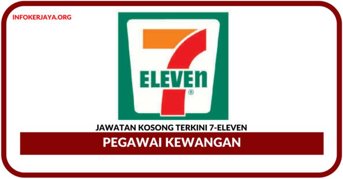 Jawatan Kosong Terkini Pegawai Kewangan Di 7-Eleven Malaysia