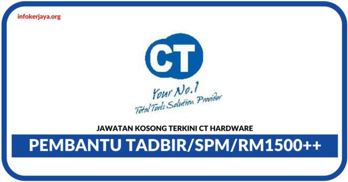 Jawatan Kosong Terkini Pembantu Tadbir Di CT Hardware