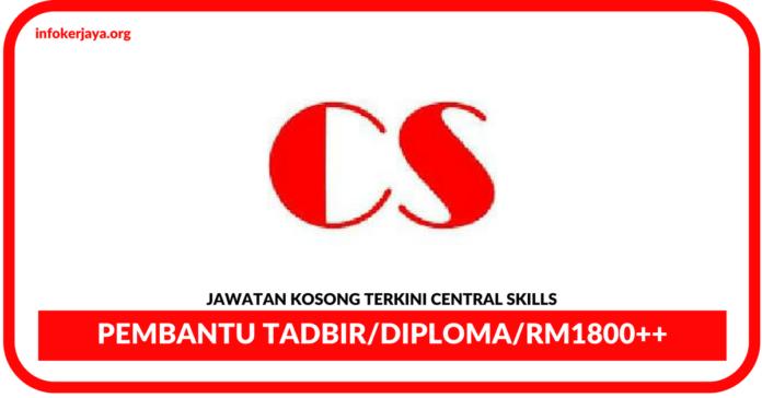 Jawatan Kosong Terkini Pembantu Tadbir Di Central Skills