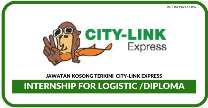 Jawatan Kosong Terkini Internship for Logistic Di City-Link Express