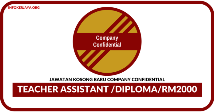 Jawatan Kosong Terkini Teacher Assistant Di Company Confidential