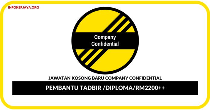Jawatan Kosong Terkini Pembantu Tadbir Di Company Confidential