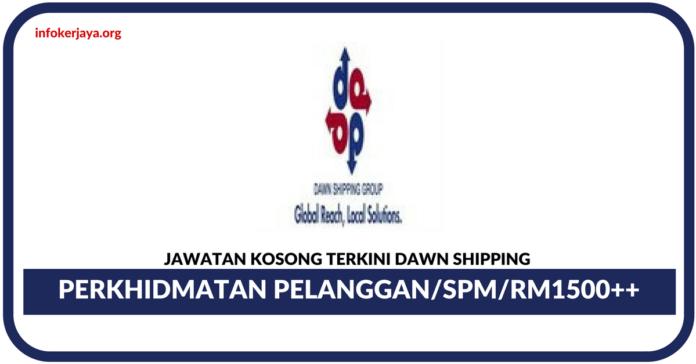 Jawatan Kosong Terkini Perkhidmatan Pelanggan Di Dawn Shipping