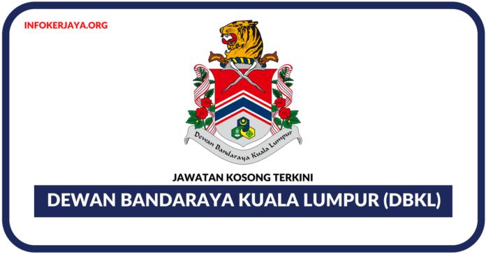 Jawatan Kosong Terkini Dewan Bandaraya Kuala Lumpur (DBKL)