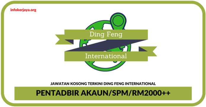 Jawatan Kosong Terkini Pentadbir Akaun Di Ding Feng International