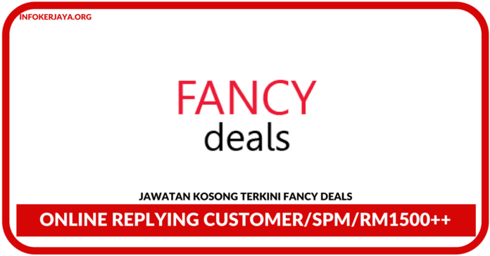 Jawatan Kosong Terkini Online Replying Customer Di Fancy Deals
