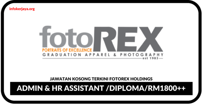 Jawatan Kosong Terkini Admin & HR Assistant Di Fotorex Holdings