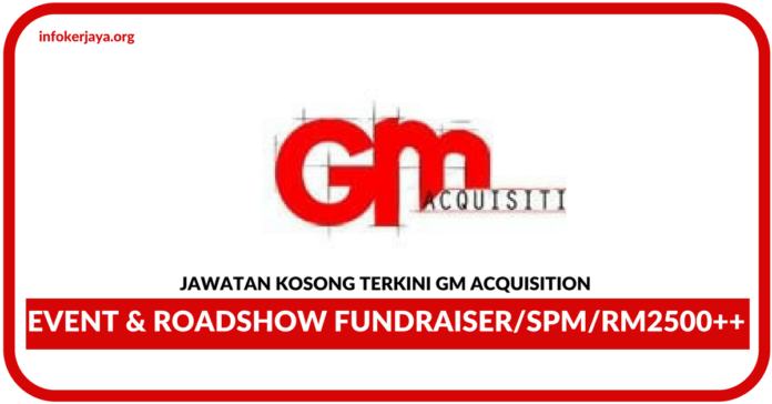 Jawatan Kosong Terkini GM Acquisition