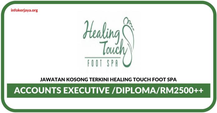 Jawatan Kosong Terkini Accounts Executive Di Healing Touch Foot SPA