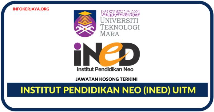 Jawatan Kosong Terkini Institut Pendidikan Neo (iNED) UiTM