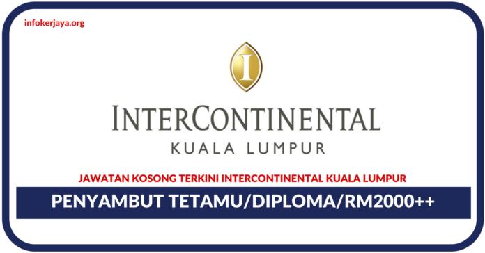 Jawatan Kosong Terkini Penyambut Tetamu Di InterContinental