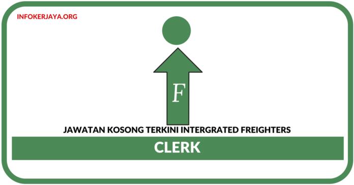 Jawatan Kosong Terkini Clerk Di Intergrated Freighters
