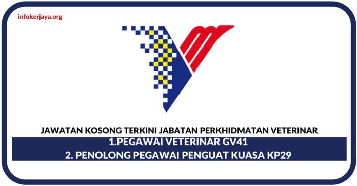 Jawatan Kosong Terkini Jabatan Perkhidmatan Veterinar