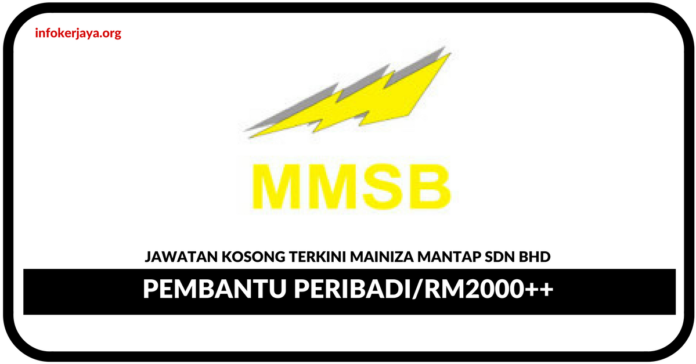 Jawatan Kosong Terkini Mainiza Mantap Sdn Bhd