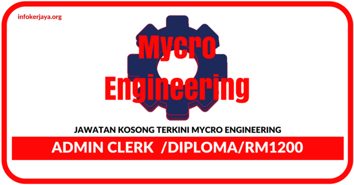 Jawatan Kosong Terkini Admin Clerk Di Mycro Engineering