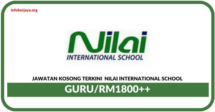 Jawatan Kosong Terkini Nilai International School