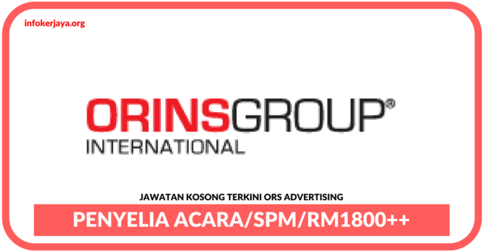Jawatan Kosong Terkini Penyelia Acara Di ORS Advertising